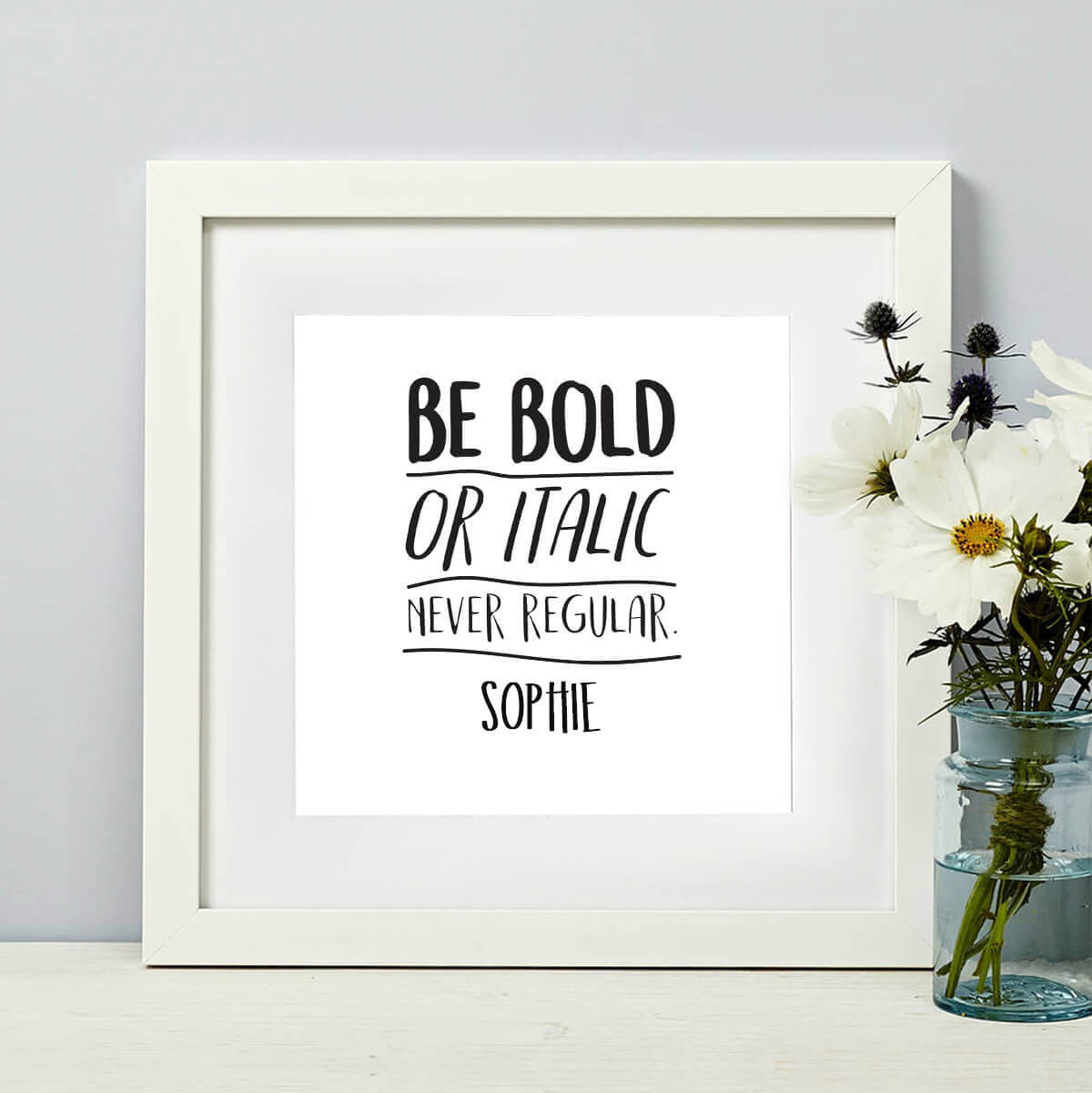 personalised Be Bold Or Italic Wall Art