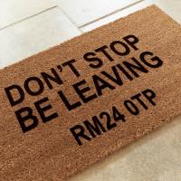 personalised Don't Stop Be Leaving Coir Doormat