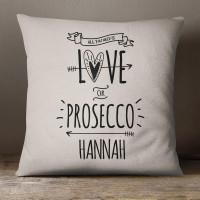 personalised Need Love or Prosecco Cotton Cushion