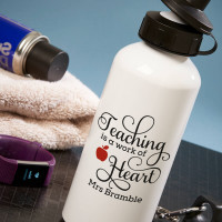 teaching is a work of heart white water bottle